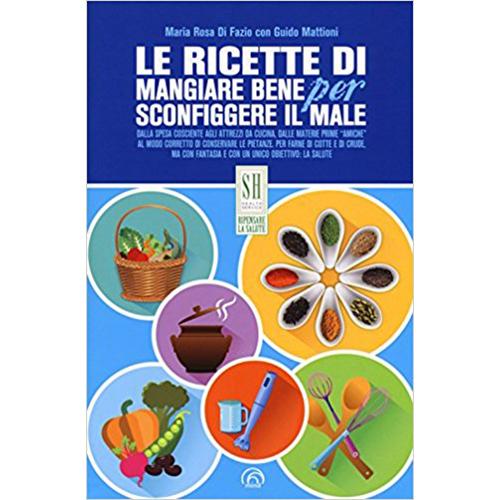 Le_ricette_di_mangiare_bene_per_sconfiggere_il_male